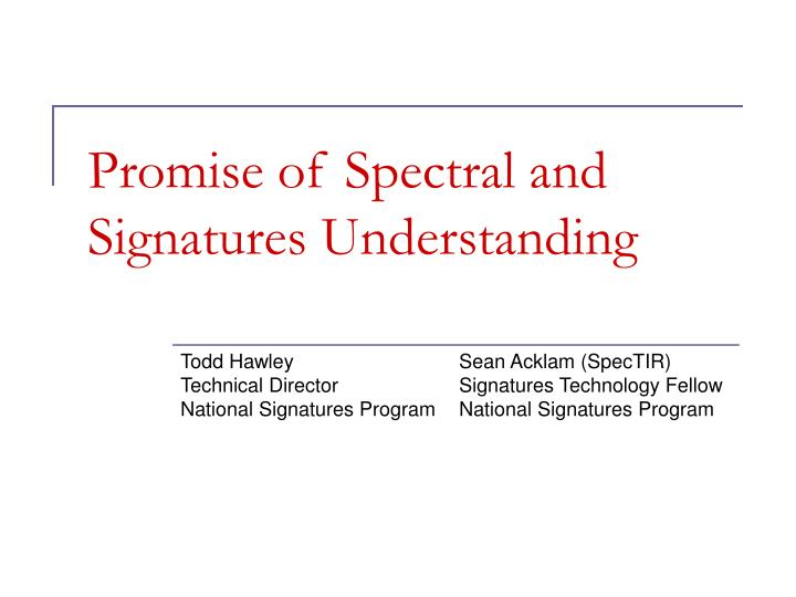 promise of spectral and signatures understanding
