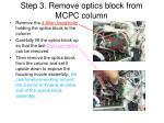 step 3 remove optics block from mcpc column