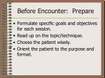 before encounter prepare