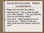 during the encounter patient considerations