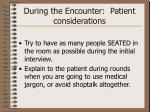 during the encounter patient considerations1