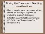 during the encounter teaching considerations1