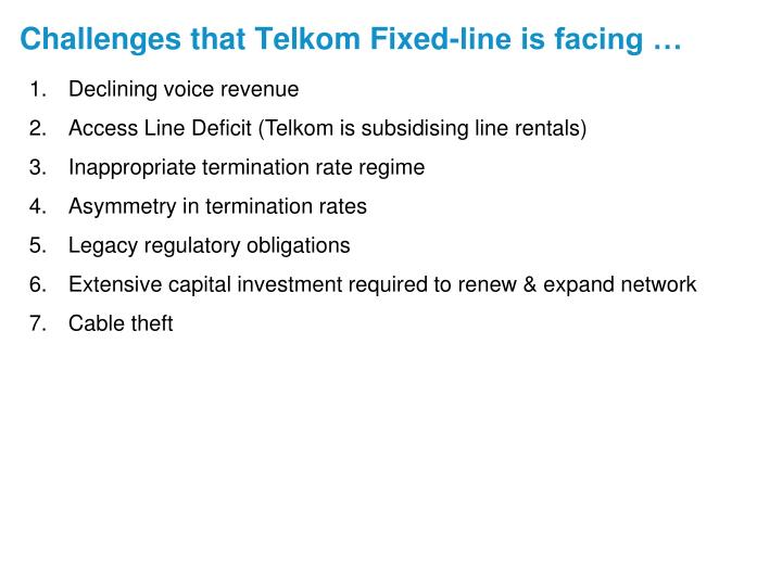 Challenges that Telkom Fixed-line is facing …