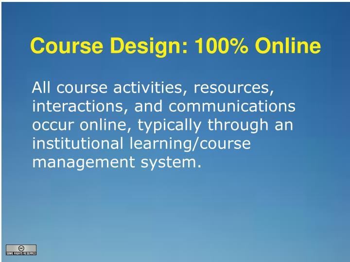 Course Design: 100% Online