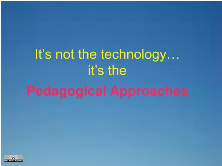 It's not the technology…