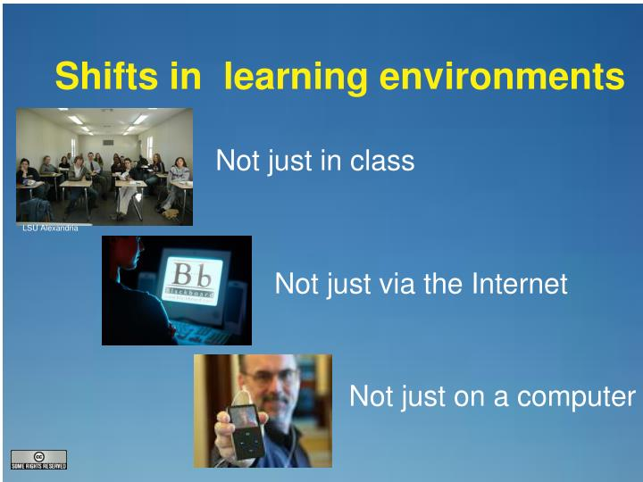 Shifts in  learning environments