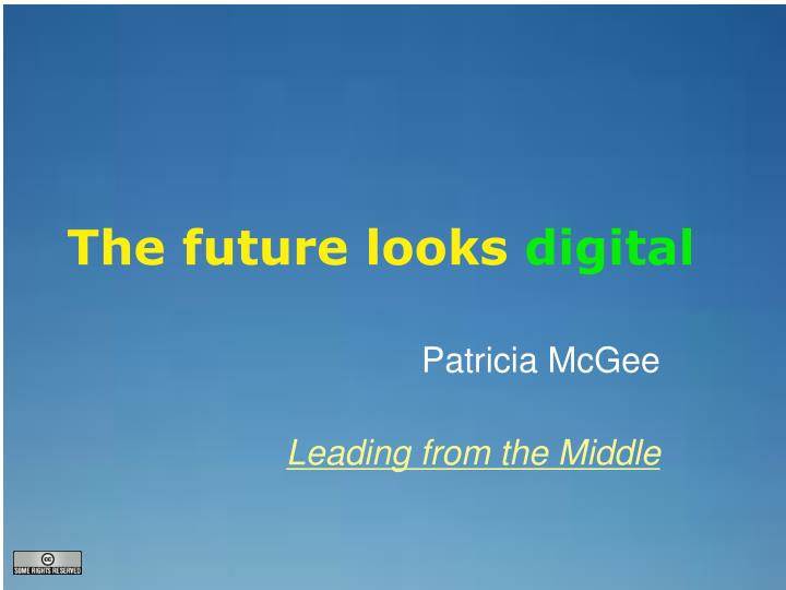 The future looks digital