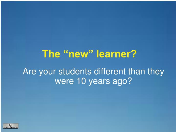 "The ""new"" learner?"