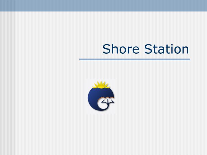 Shore station