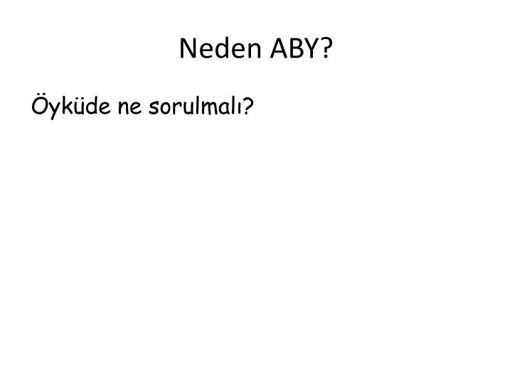 Neden ABY?