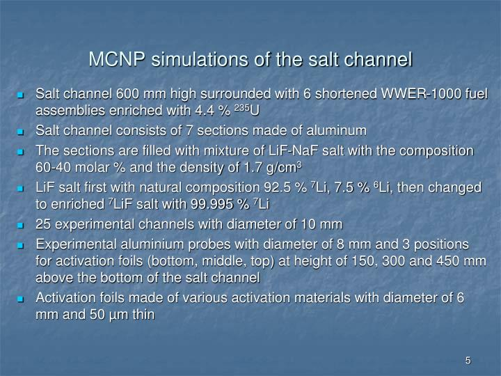 MCNP simulations of the salt channel