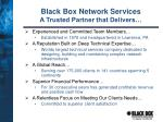 black box network services a trusted partner that delivers