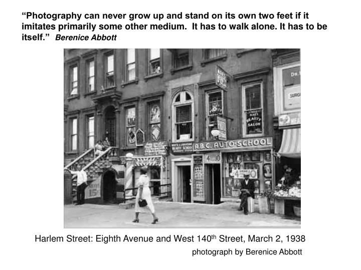 """""""Photography can never grow up and stand on its own two feet if it imitates primarily some other m..."""