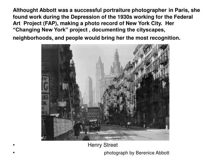 Althought Abbott was a successful portraiture photographer