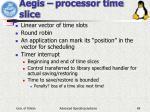 aegis processor time slice