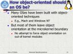 how object oriented should an os be