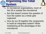 organizing the total system