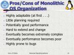 pros cons of monolithic os organization
