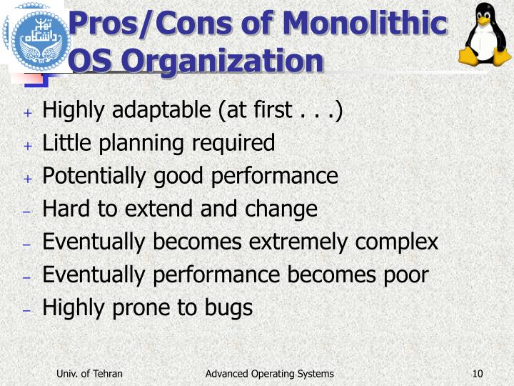 Pros/Cons of Monolithic OS Organization