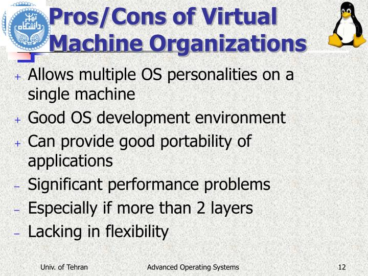 Pros/Cons of Virtual Machine Organizations