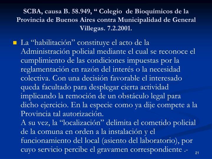 """SCBA, causa B. 58.949, """" Colegio de Bioquímicos de la Provincia de Buenos Aires contra Municipalidad de General Villegas. 7.2.2001."""