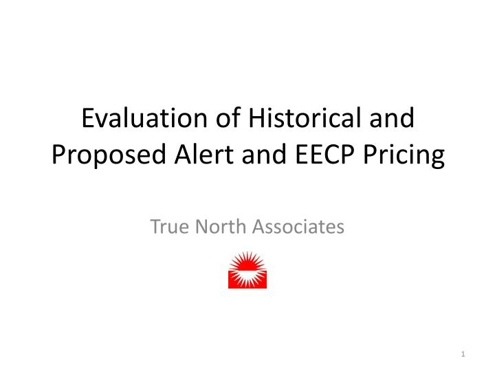 Evaluation of historical and proposed alert and eecp pricing