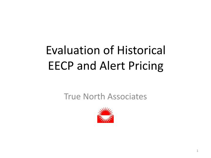 Evaluation of historical eecp and alert pricing
