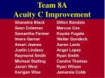 team 8a acuity c improvement