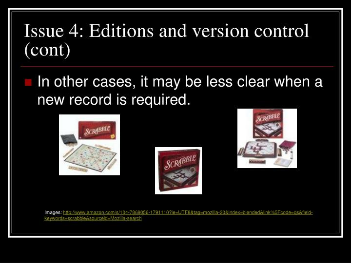 Issue 4: Editions and version control (cont)