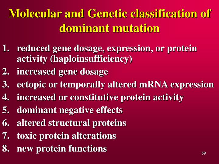 Molecular and Genetic classification of dominant mutation