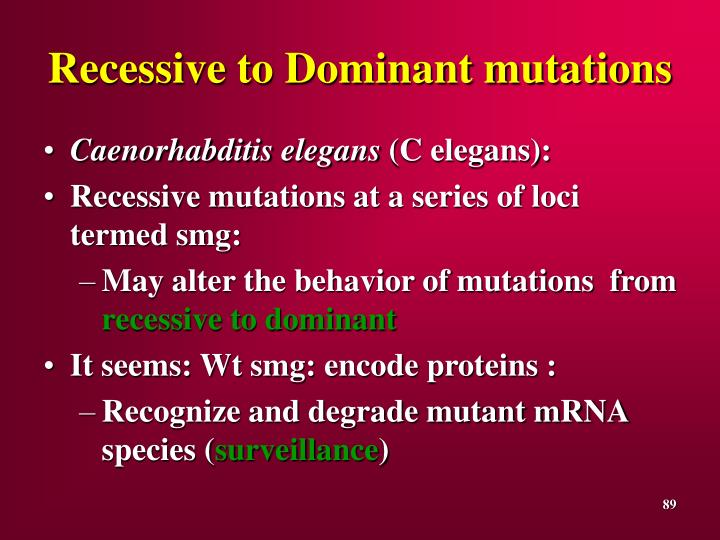 Recessive to Dominant mutations