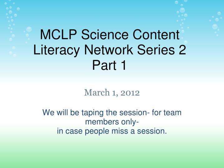 Mclp science content literacy network series 2 part 1