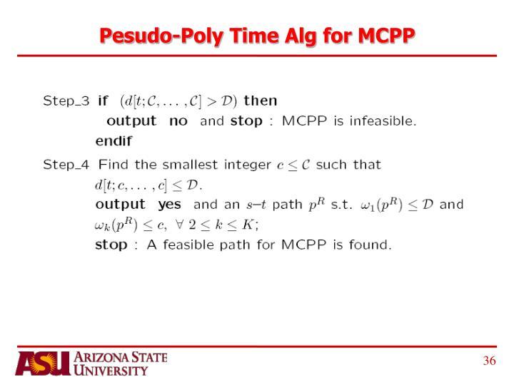 Pesudo-Poly Time Alg for MCPP