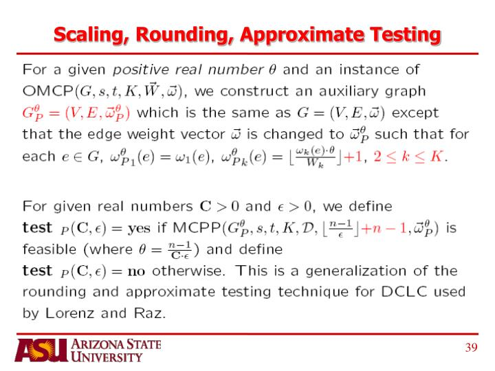 Scaling, Rounding, Approximate Testing