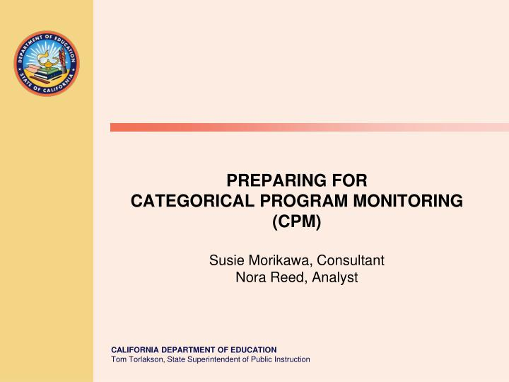 Preparing for categorical program monitoring cpm susie morikawa consultant nora reed analyst