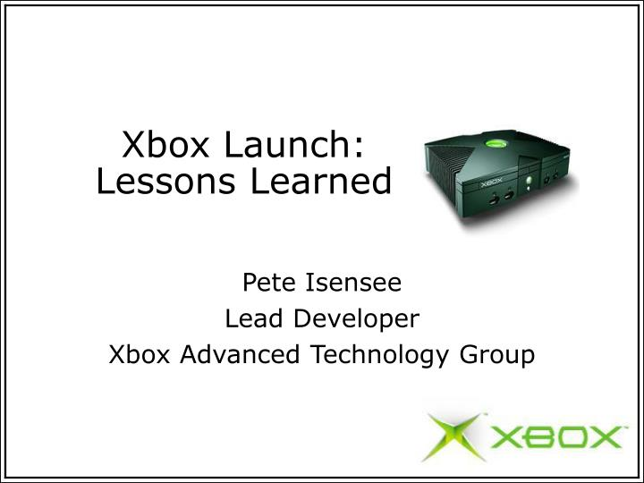 xbox launch lessons learned n.