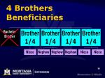 4 brothers beneficiaries