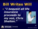 bill writes will