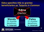 edna specifies title to grantee beneficiaries as tenants in common