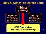 patsy wendy die before edna