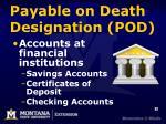 payable on death designation pod