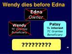 wendy dies before edna