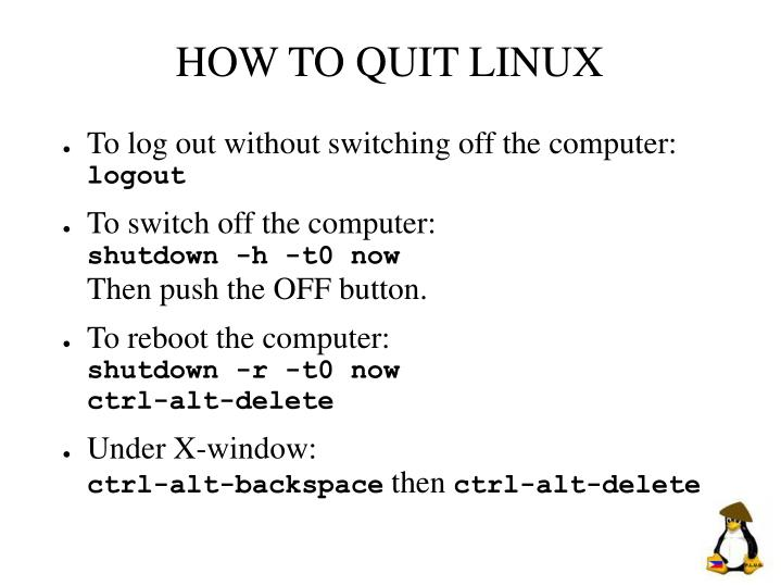 HOW TO QUIT LINUX