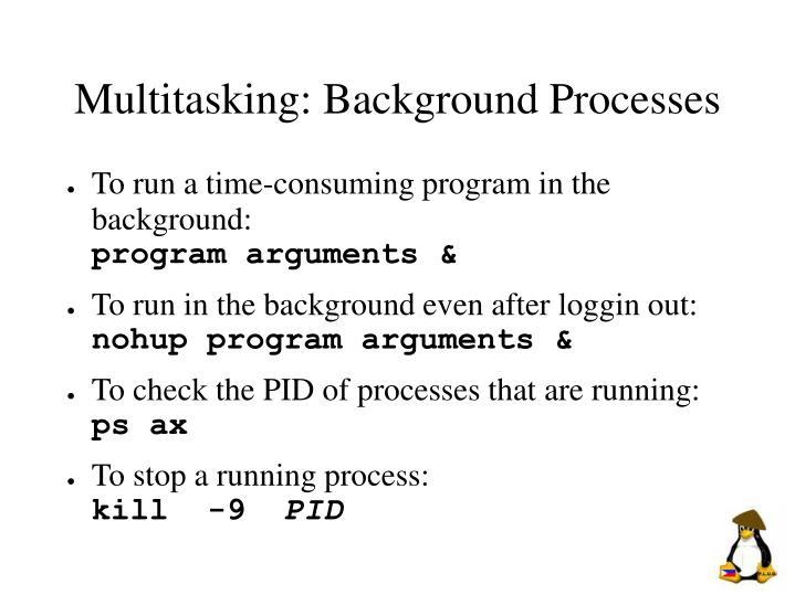Multitasking: Background Processes