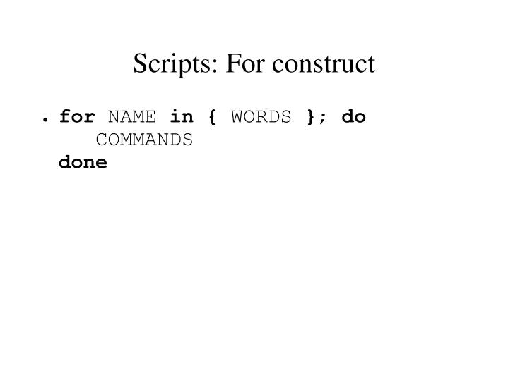 Scripts: For construct