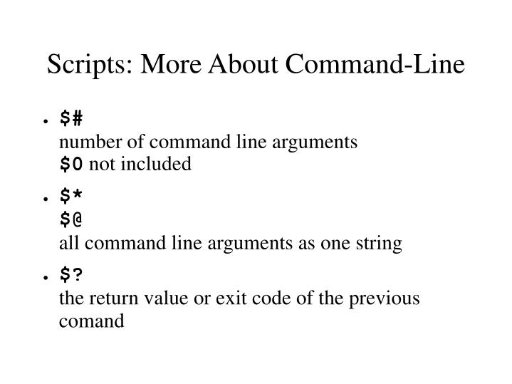 Scripts: More About Command-Line