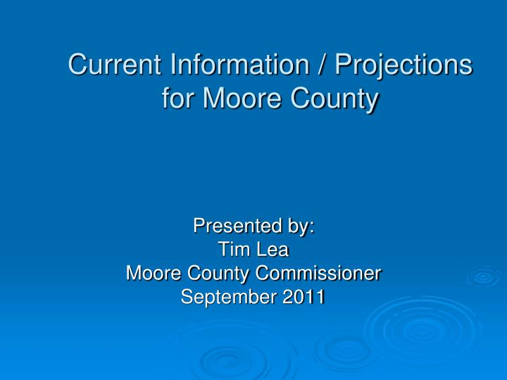 current information projections for moore county n.