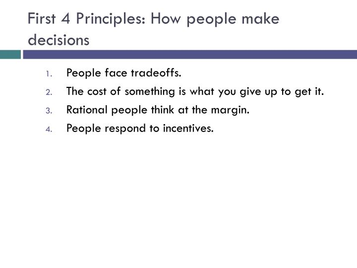 First 4 Principles: How people make decisions