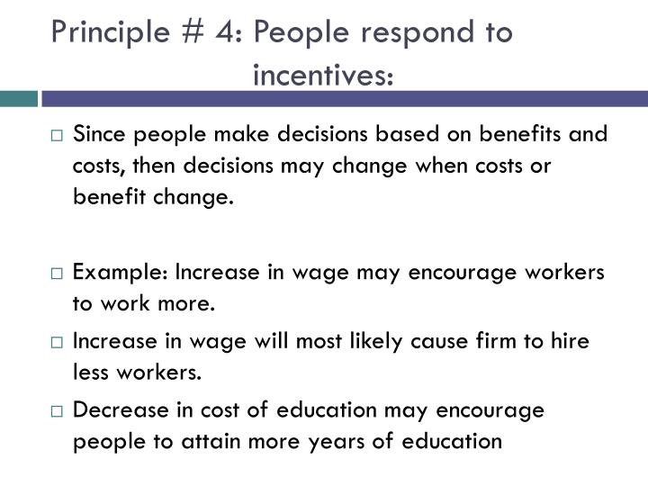 Principle # 4: People respond to incentives: