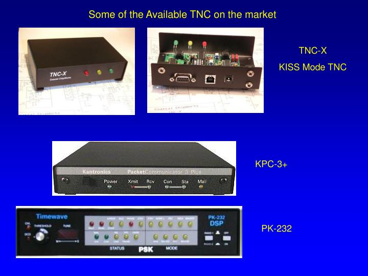 Some of the Available TNC on the market